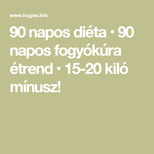 90 napos fogyókúra diéta